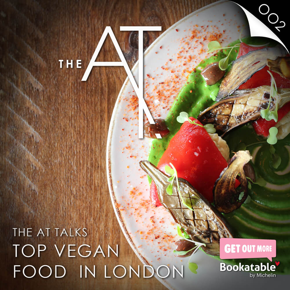 Astounding Top Vegan Food In London The At Podcast About Time Magazine Home Remodeling Inspirations Cosmcuboardxyz