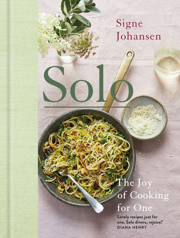 Solo: The Joy of Cooking for One by Signe Johansen